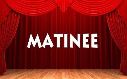 Musical Matinees!