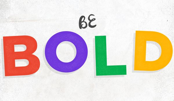 Don't Get Old, Be Bold!!